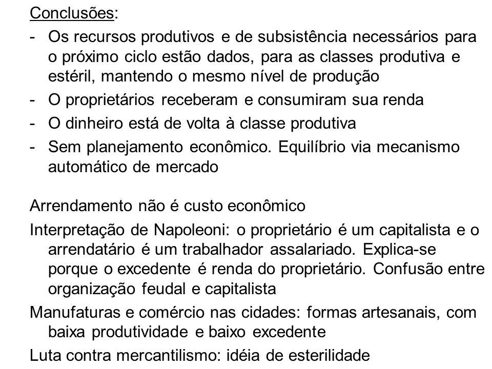 Conclusões: -Os recursos produtivos e de subsistência necessários para o próximo ciclo estão dados, para as classes produtiva e estéril, mantendo o me
