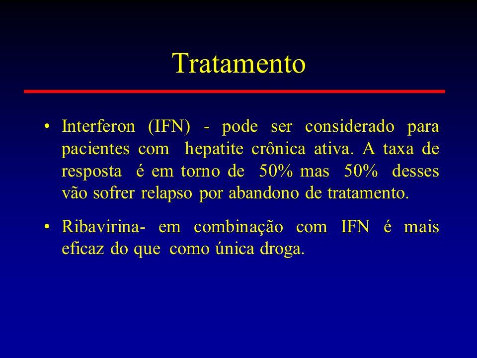 Tratamento Interferon (IFN) - pode ser considerado para pacientes com hepatite crônica ativa. A taxa de resposta é em torno de 50% mas 50% desses vão