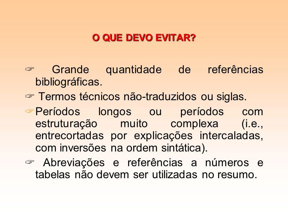 FAZENDO O ACABAMENTO... Verifique se o seu resumo está escrito num português adequado a esse tipo de texto. Lembre-se de que os acentos gráficos ainda