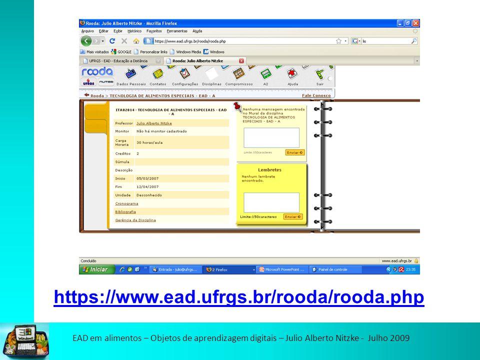 EAD em alimentos – Objetos de aprendizagem digitais – Julio Alberto Nitzke - Julho 2009 https://www.ead.ufrgs.br/rooda/rooda.php