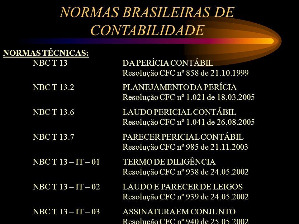 NORMAS BRASILEIRAS DE CONTABILIDADE NORMAS TÉCNICAS: NBC T 13 DA PERÍCIA CONTÁBIL Resolução CFC nº 858 de 21.10.1999 NBC T 13.2PLANEJAMENTO DA PERÍCIA
