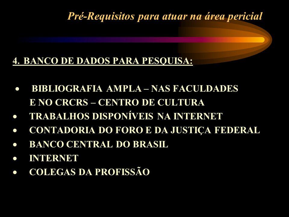 Pré-Requisitos para atuar na área pericial 4.BANCO DE DADOS PARA PESQUISA: BIBLIOGRAFIA AMPLA – NAS FACULDADES E NO CRCRS – CENTRO DE CULTURA TRABALHO
