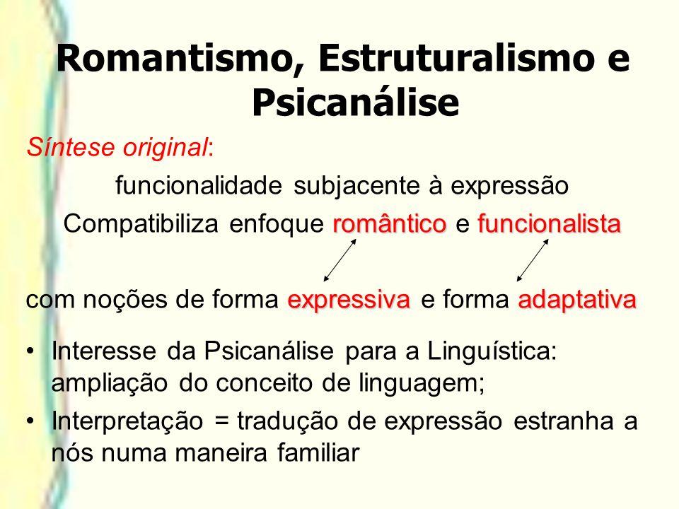 Síntese original: funcionalidade subjacente à expressão românticofuncionalista Compatibiliza enfoque romântico e funcionalista expressivaadaptativa co