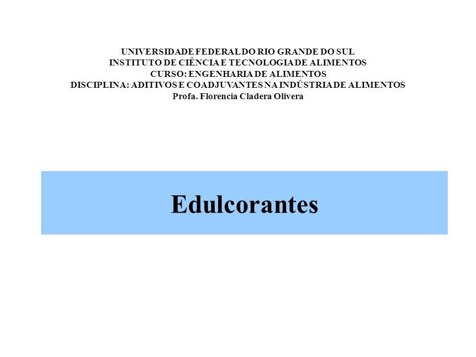 Edulcorantes UNIVERSIDADE FEDERAL DO RIO GRANDE DO SUL INSTITUTO DE CIÊNCIA E TECNOLOGIA DE ALIMENTOS CURSO: ENGENHARIA DE ALIMENTOS DISCIPLINA: ADITI