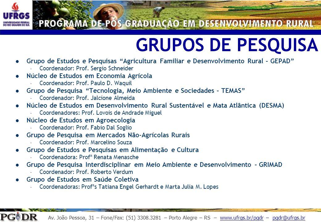 Av. João Pessoa, 31 – Fone/Fax: (51) 3308.3281 – Porto Alegre – RS – www.ufrgs.br/pgdr – pgdr@ufrgs.br GRUPOS DE PESQUISA Grupo de Estudos e Pesquisas