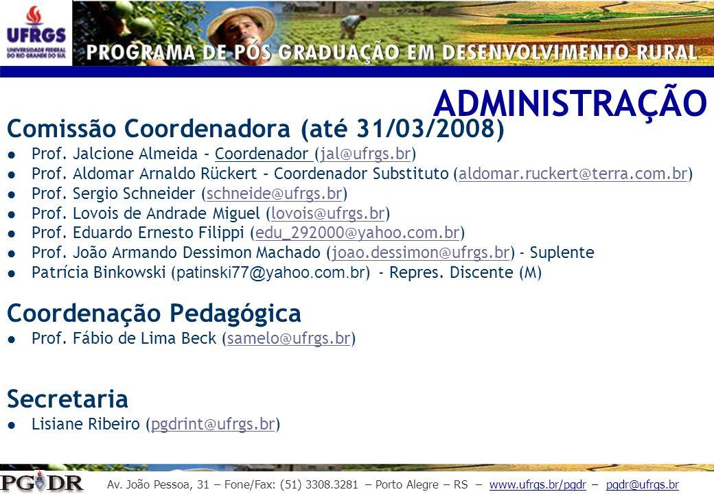 Av. João Pessoa, 31 – Fone/Fax: (51) 3308.3281 – Porto Alegre – RS – www.ufrgs.br/pgdr – pgdr@ufrgs.br Comissão Coordenadora (até 31/03/2008) Prof. Ja