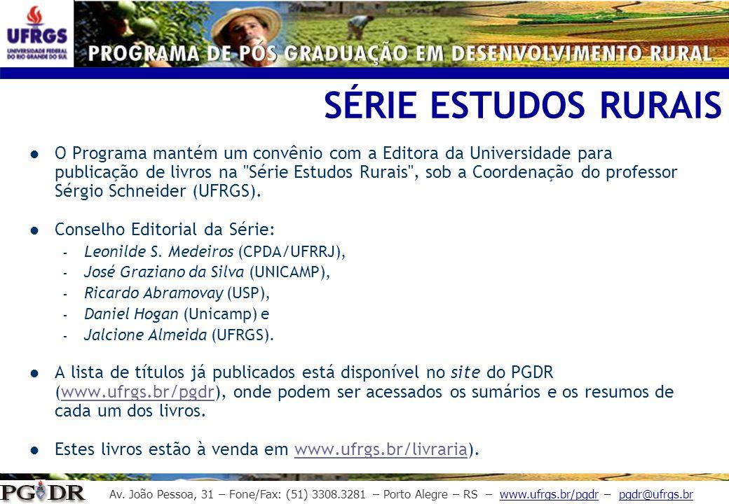 Av. João Pessoa, 31 – Fone/Fax: (51) 3308.3281 – Porto Alegre – RS – www.ufrgs.br/pgdr – pgdr@ufrgs.br SÉRIE ESTUDOS RURAIS O Programa mantém um convê