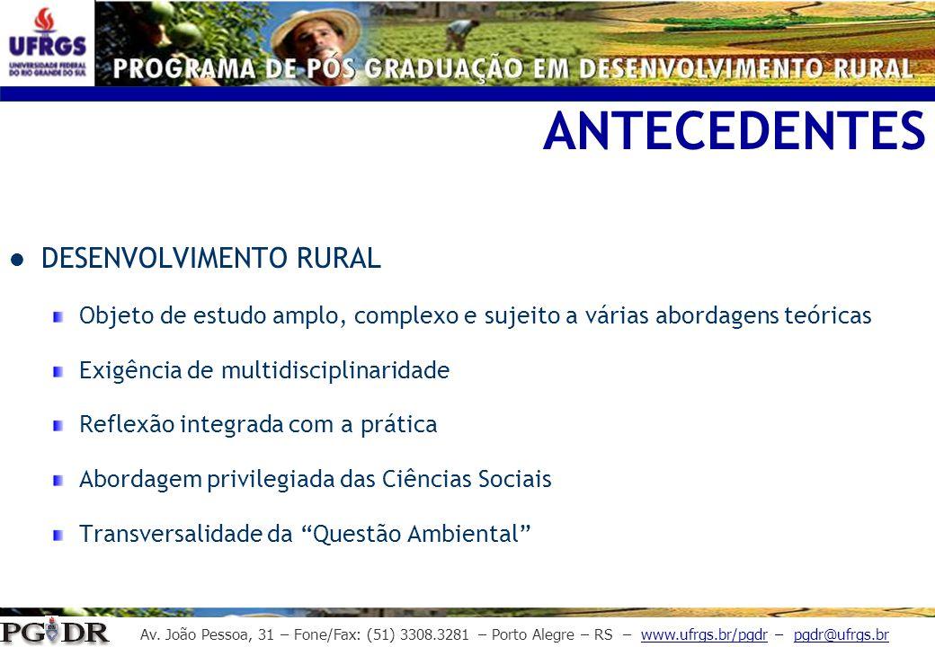Av. João Pessoa, 31 – Fone/Fax: (51) 3308.3281 – Porto Alegre – RS – www.ufrgs.br/pgdr – pgdr@ufrgs.br DESENVOLVIMENTO RURAL Objeto de estudo amplo, c