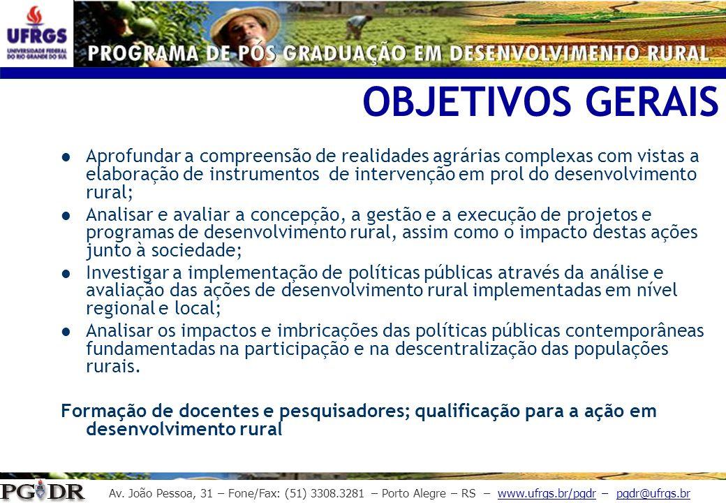 Av. João Pessoa, 31 – Fone/Fax: (51) 3308.3281 – Porto Alegre – RS – www.ufrgs.br/pgdr – pgdr@ufrgs.br OBJETIVOS GERAIS Aprofundar a compreensão de re