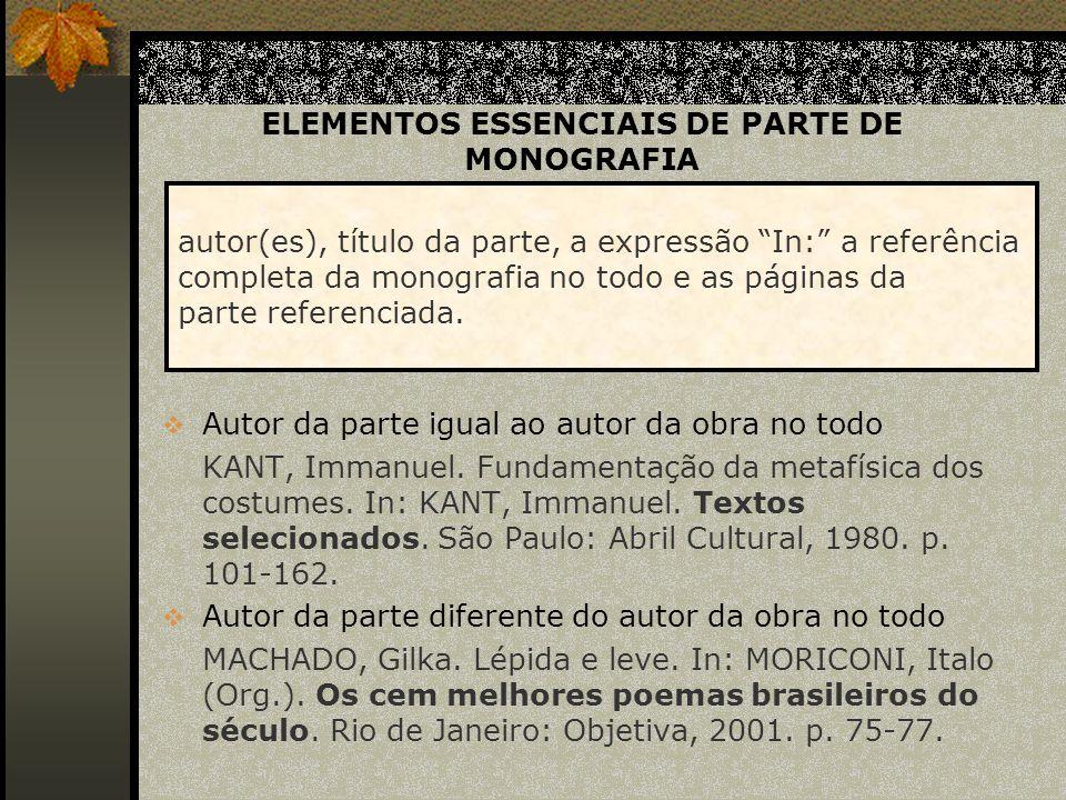 ELEMENTOS ESSENCIAIS DE PARTE DE UMA PUBLICAÇÃO PERIÓDICA Parte de uma publicação periódica inclui um fascículo, um número especial, um suplemento etc.