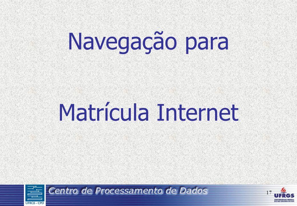 17 Navegação para Matrícula Internet