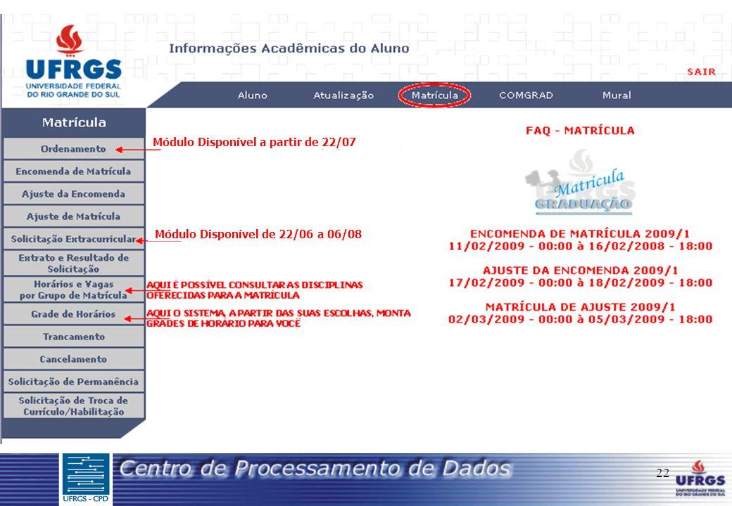 22 Módulo Disponível de 22/06 a 06/08 Módulo Disponível a partir de 22/07