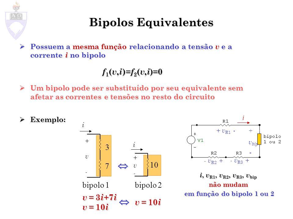 Resistores em Série Resistores em Série Bipolos Equivalentes i + v - R1 v R1 + v R2 +....+ v Rn - v = 0 + v - i Req bipolo 1 bipolo 2 se: bipolo 1bipolo 2 R2Rn + v R1 - + v R2 - + v Rn - + v Req - i R1 + i R2 +....+ i Rn- v = 0 v = i (R1 + R2 +....+ Rn) v = i (R1 + R2 +....+ Rn) v Req - v = 0 i Req - v = 0 v = i Req v = i Req Req=R1+R2+...+Rn