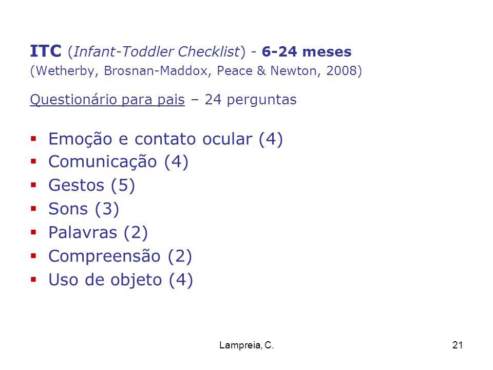 Lampreia, C.21 ITC (Infant-Toddler Checklist) - 6-24 meses (Wetherby, Brosnan-Maddox, Peace & Newton, 2008) Questionário para pais – 24 perguntas Emoç