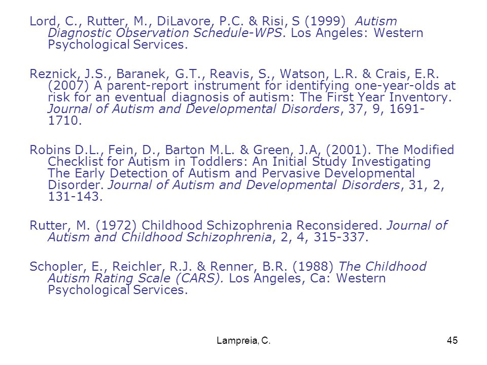 Lampreia, C.45 Lord, C., Rutter, M., DiLavore, P.C. & Risi, S (1999) Autism Diagnostic Observation Schedule-WPS. Los Angeles: Western Psychological Se