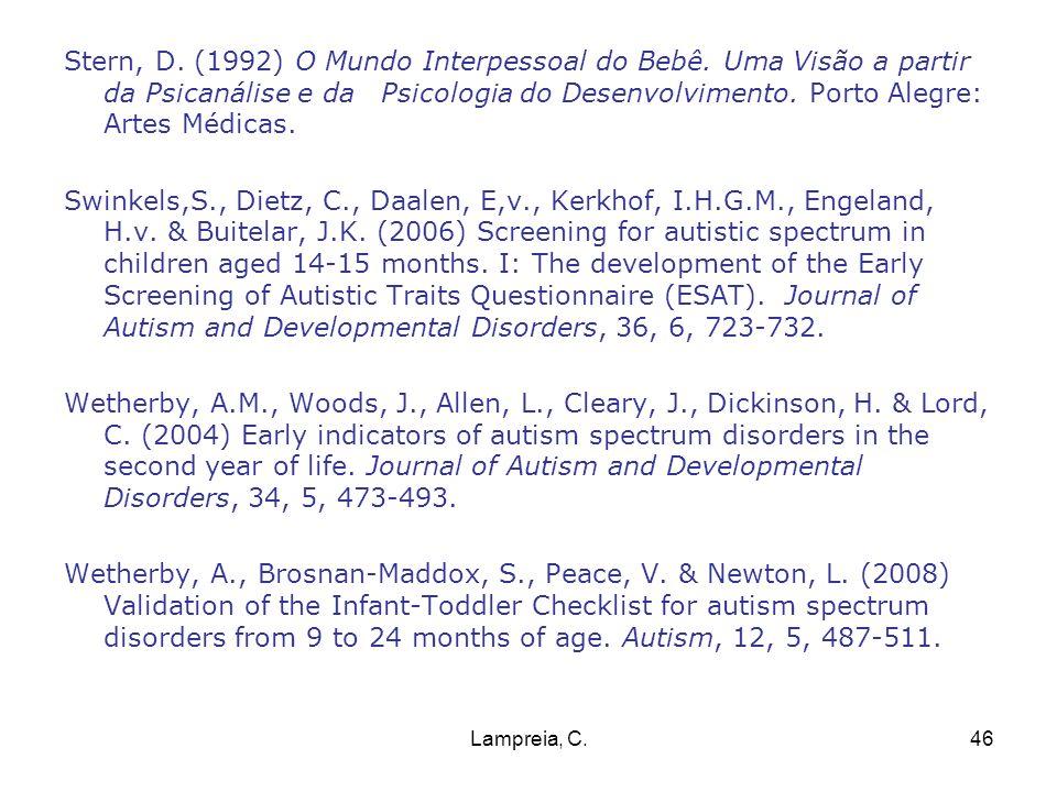 Lampreia, C.46 Stern, D. (1992) O Mundo Interpessoal do Bebê. Uma Visão a partir da Psicanálise e da Psicologia do Desenvolvimento. Porto Alegre: Arte