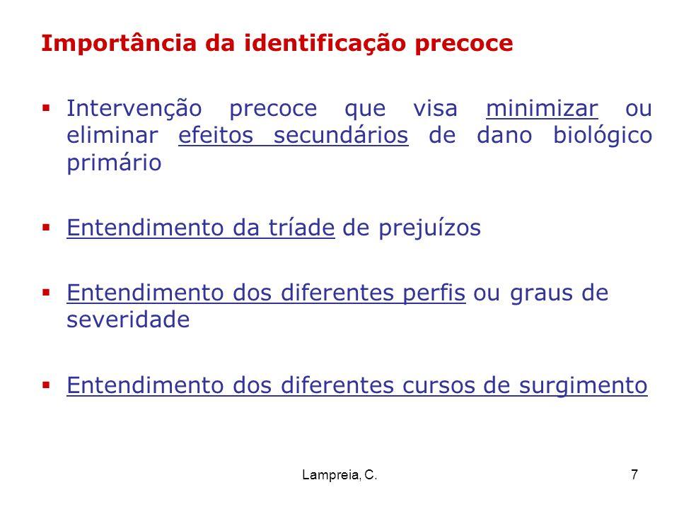 Lampreia, C.7 Importância da identificação precoce Intervenção precoce que visa minimizar ou eliminar efeitos secundários de dano biológico primário E