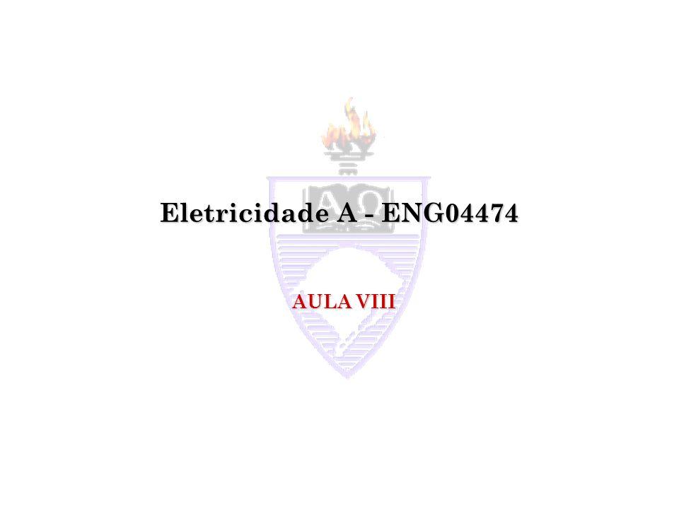 Eletricidade A - ENG04474 AULA VIII
