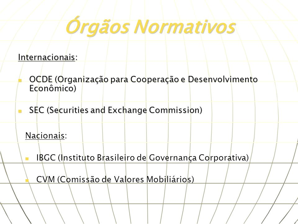 Órgãos Normativos Internacionais: OCDE (Organização para Cooperação e Desenvolvimento Econômico) OCDE (Organização para Cooperação e Desenvolvimento E