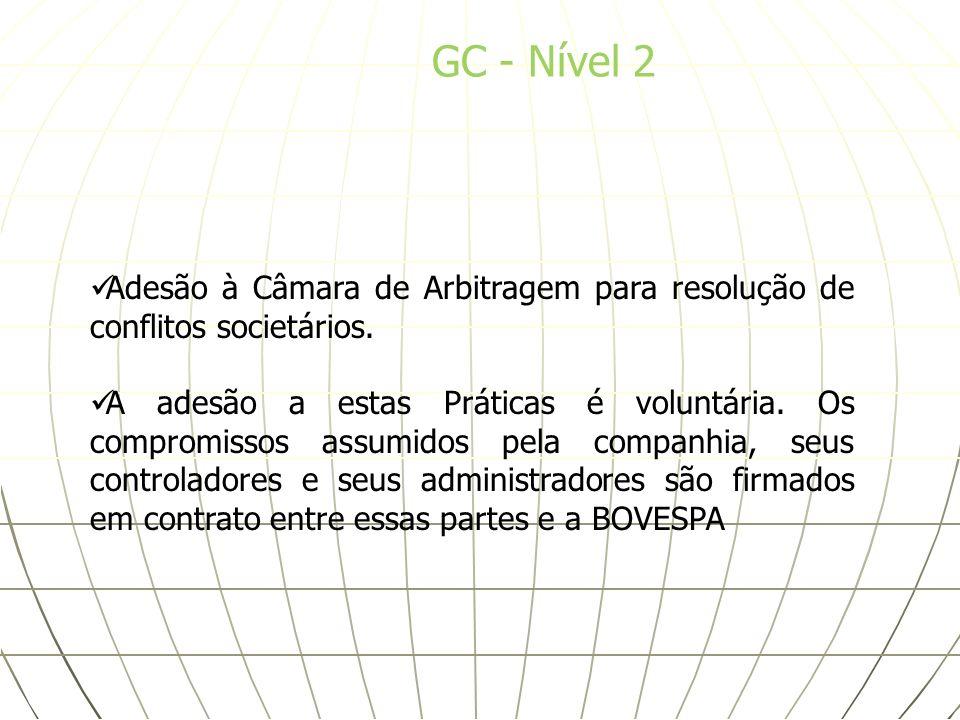 GC - Nível 2 Adesão à Câmara de Arbitragem para resolução de conflitos societários. A adesão a estas Práticas é voluntária. Os compromissos assumidos