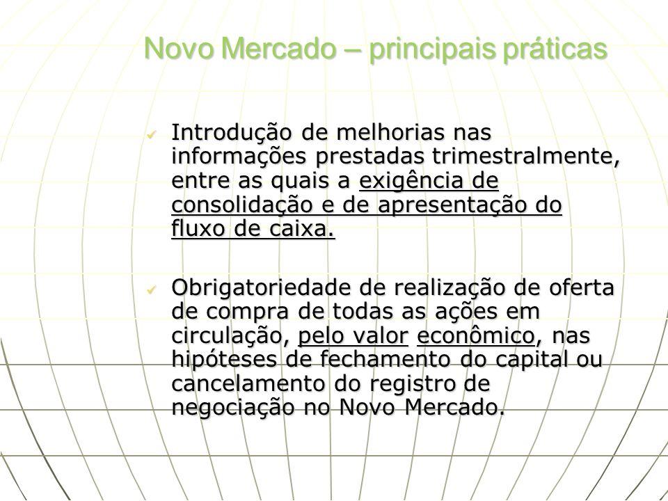 Introdução de melhorias nas informações prestadas trimestralmente, entre as quais a exigência de consolidação e de apresentação do fluxo de caixa. Int