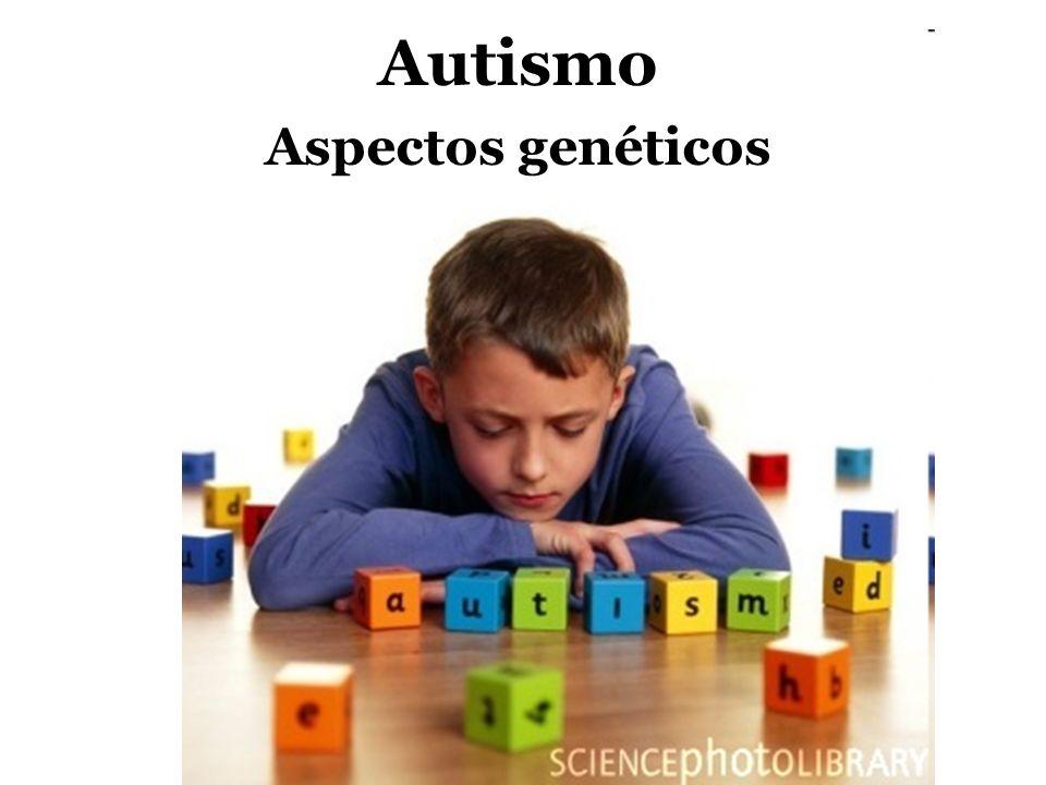 Classificação (DSM-IV-TR) Transtornos Globais do Desenvolvimento (TGD) Transtorno Autista; Transtorno de Asperger; Transtorno Global do Desenvolvimento não especificado; Transtorno Desintegrativo da Infância; Transtorno de Rett; Transtornos do Espectro Autista (~3 casos em 1000) 4 : 1 1) interação social; 2) comunicação verbal e não verbal; 3) comportamentos e interesses restritos e repetitivos; Transtornos do espectro autista – Bases Genéticas
