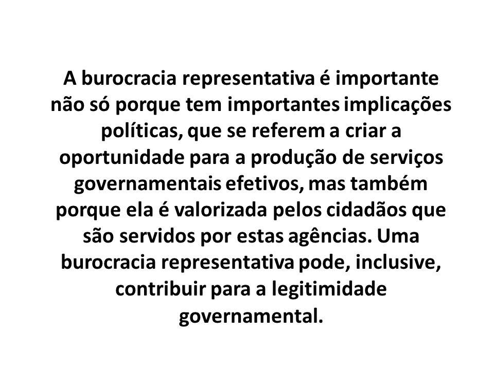 A burocracia representativa é importante não só porque tem importantes implicações políticas, que se referem a criar a oportunidade para a produção de