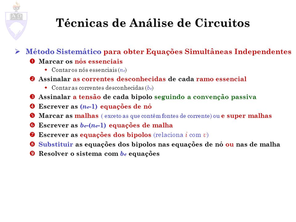 Técnicas de Análise de Circuitos Método Sistemático para obter Equações Simultâneas Independentes Método Sistemático para obter Equações Simultâneas I