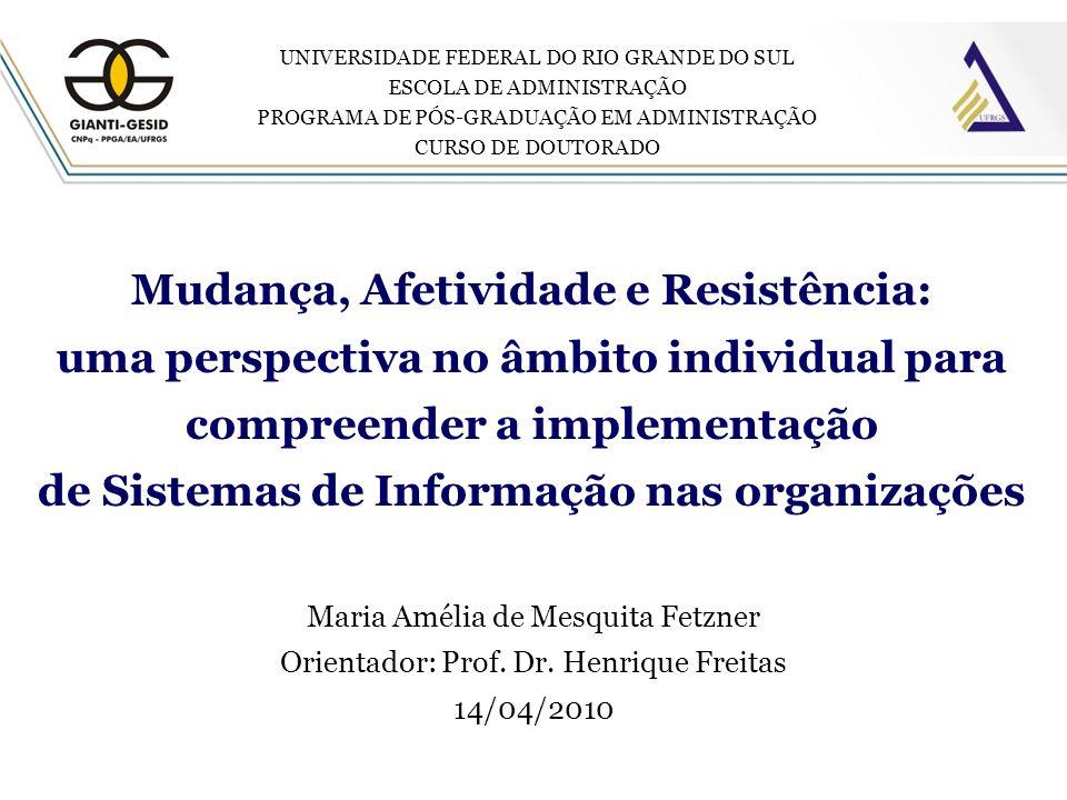 Mudança, Afetividade e Resistência: uma perspectiva no âmbito individual para compreender a implementação de Sistemas de Informação nas organizações M