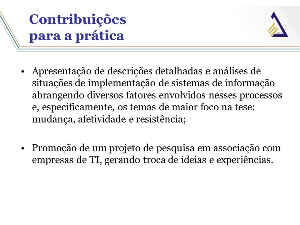 Contribuições para a prática Apresentação de descrições detalhadas e análises de situações de implementação de sistemas de informação abrangendo diver