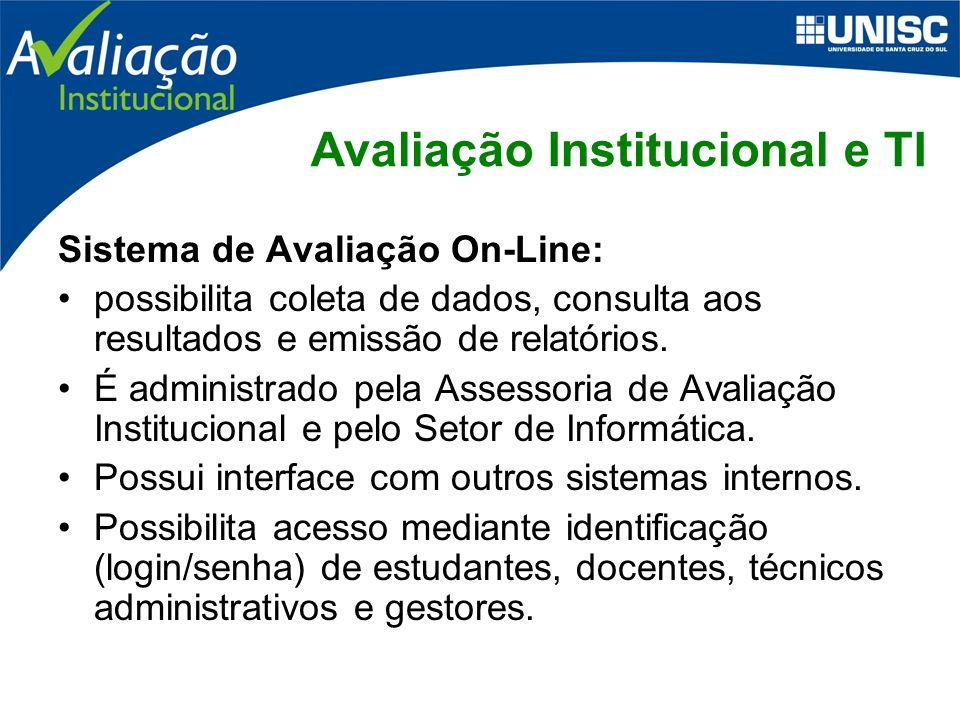Sistema de Avaliação On-Line: possibilita coleta de dados, consulta aos resultados e emissão de relatórios.