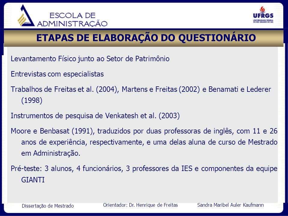 Orientador: Dr. Henrique de Freitas Sandra Maribel Auler Kaufmann Dissertação de Mestrado ETAPAS DE ELABORAÇÃO DO QUESTIONÁRIO Levantamento Físico jun
