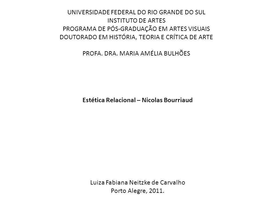 BOURRIAUD, Nicolas.Estética Relacional. São Paulo: Martins Fontes, 2009.