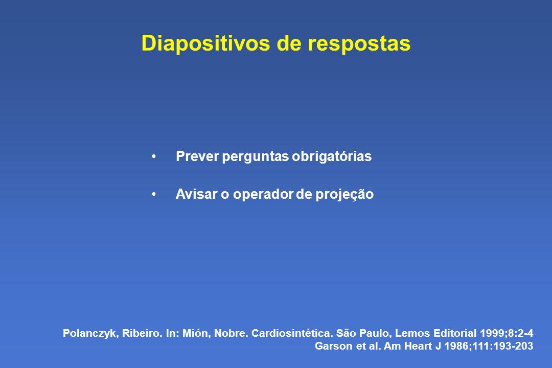 Diapositivos de respostas Prever perguntas obrigatórias Avisar o operador de projeção Polanczyk, Ribeiro.