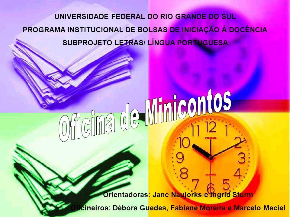 UNIVERSIDADE FEDERAL DO RIO GRANDE DO SUL PROGRAMA INSTITUCIONAL DE BOLSAS DE INICIAÇÃO À DOCÊNCIA SUBPROJETO LETRAS/ LÍNGUA PORTUGUESA Orientadoras: