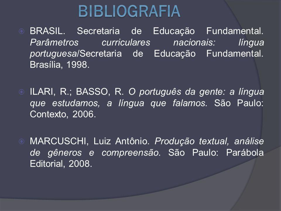 BRASIL. Secretaria de Educação Fundamental. Parâmetros curriculares nacionais: língua portuguesa/Secretaria de Educação Fundamental. Brasília, 1998. I