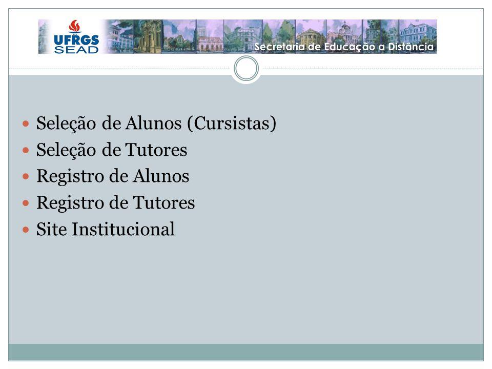 S Seleção de Alunos (Cursistas) Seleção de Tutores Registro de Alunos Registro de Tutores Site Institucional