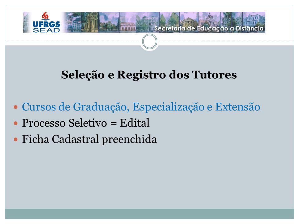 Seleção e Registro dos Tutores Cursos de Graduação, Especialização e Extensão Processo Seletivo = Edital Ficha Cadastral preenchida