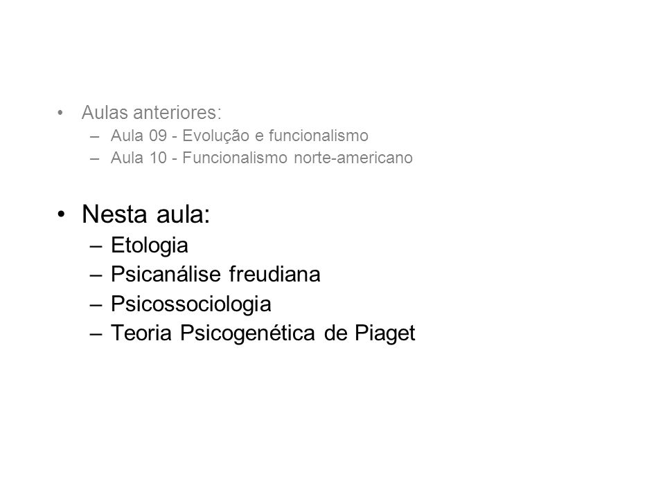 Teoria Psicogenética de Jean Piaget Abordagem dos fenômenos psicológicos a partir do ponto de vista genético-funcional.