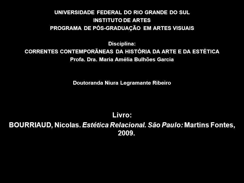 UNIVERSIDADE FEDERAL DO RIO GRANDE DO SUL INSTITUTO DE ARTES PROGRAMA DE PÓS-GRADUAÇÃO EM ARTES VISUAIS Disciplina: CORRENTES CONTEMPORÃNEAS DA HISTÓR