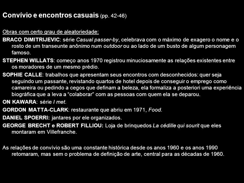 Convívio e encontros casuais (pp. 42-46) Obras com certo grau de aleatoriedade: BRACO DIMITRIJEVIC: série Casual passer-by, celebrava com o máximo de