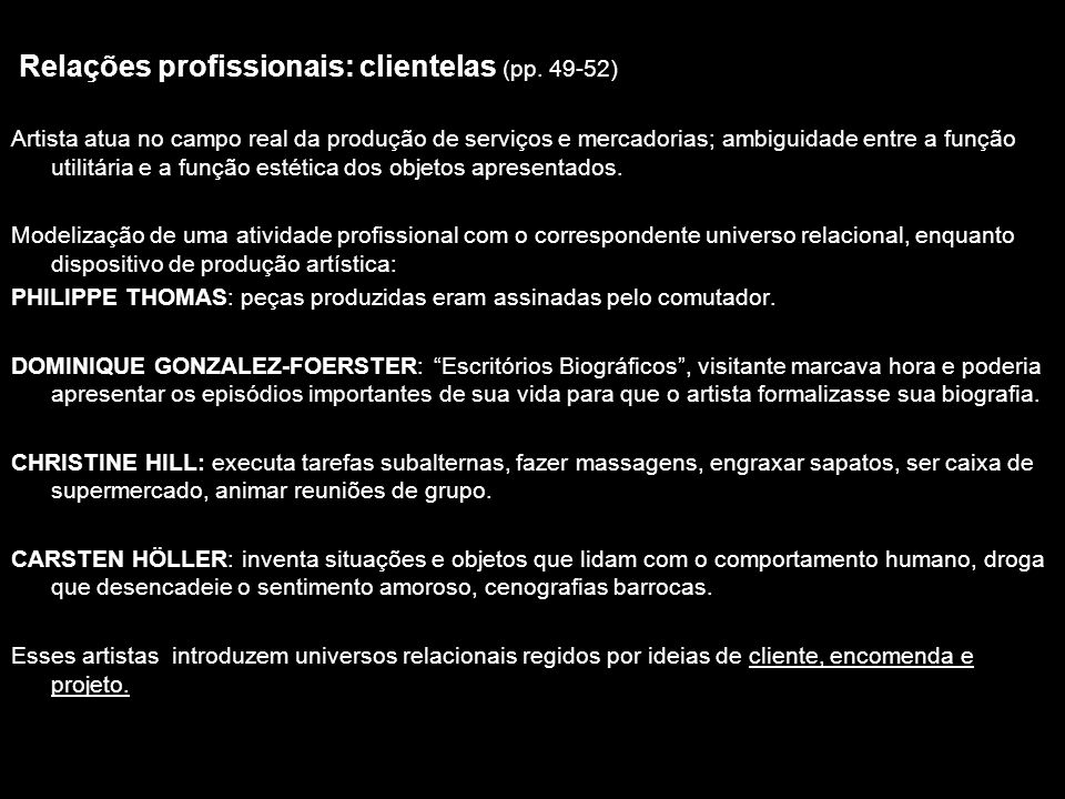Relações profissionais: clientelas (pp. 49-52) Artista atua no campo real da produção de serviços e mercadorias; ambiguidade entre a função utilitária