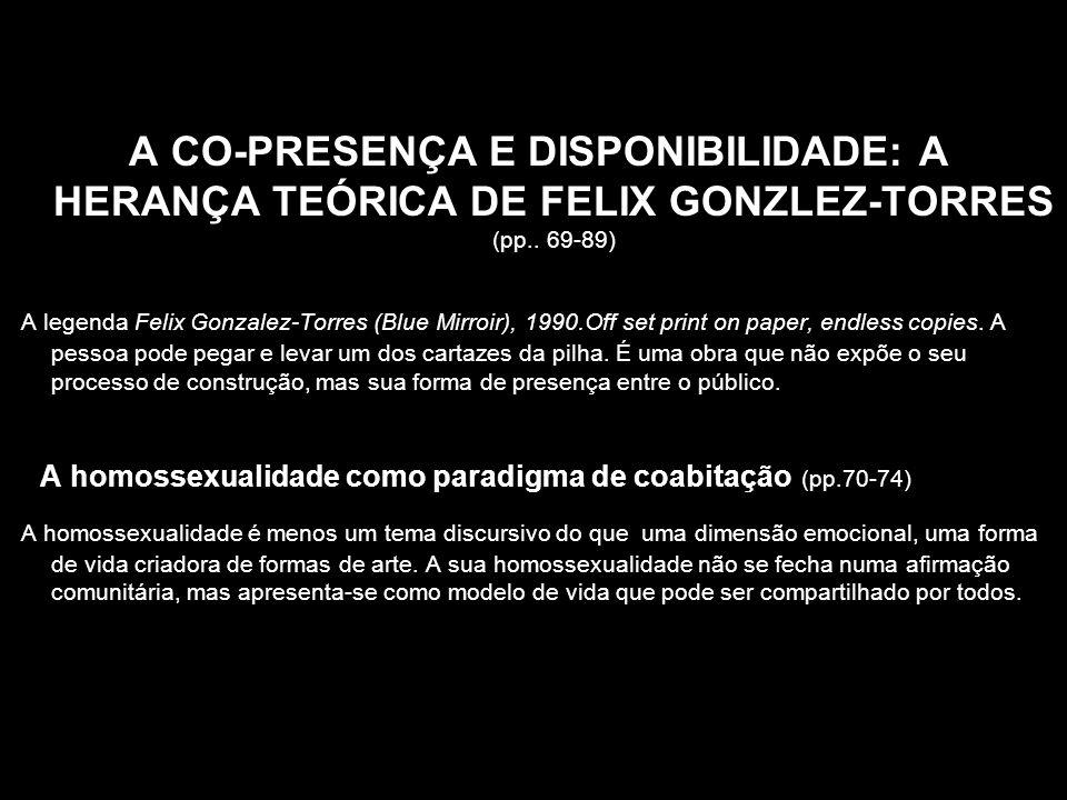 A CO-PRESENÇA E DISPONIBILIDADE: A HERANÇA TEÓRICA DE FELIX GONZLEZ-TORRES (pp.. 69-89) A legenda Felix Gonzalez-Torres (Blue Mirroir), 1990.Off set p