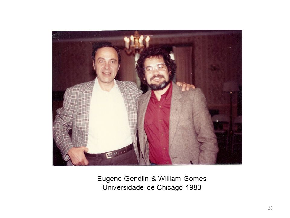 28 Eugene Gendlin & William Gomes Universidade de Chicago 1983
