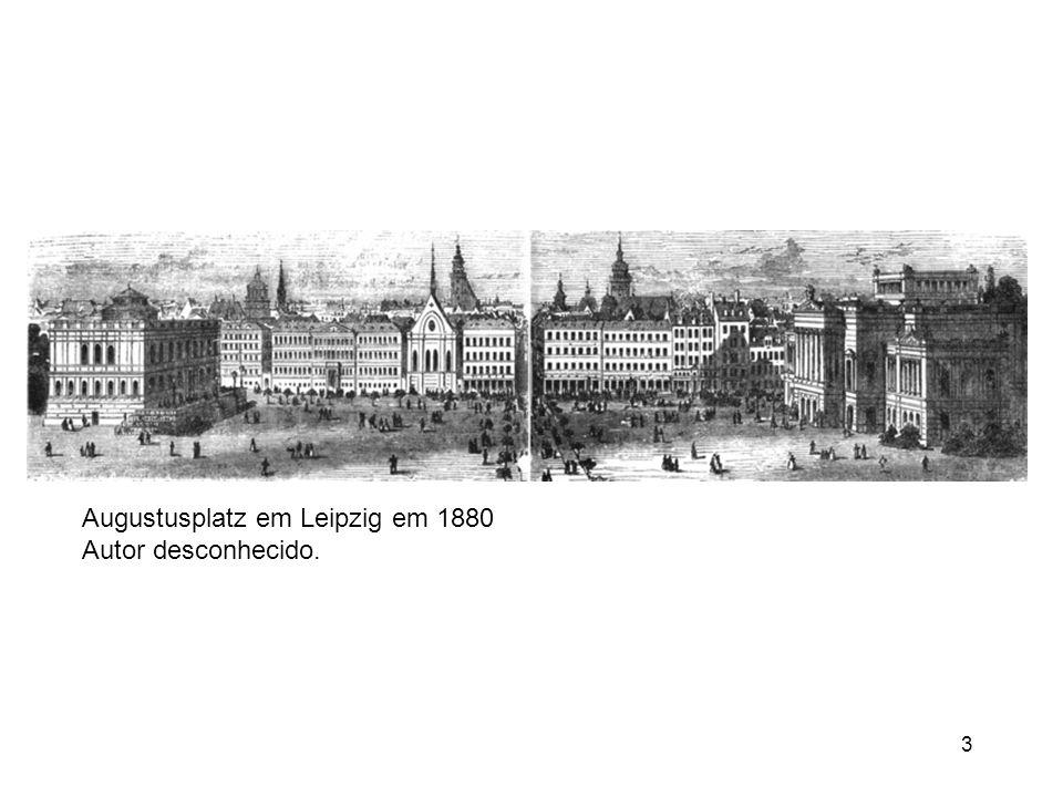 3 Augustusplatz em Leipzig em 1880 Autor desconhecido.