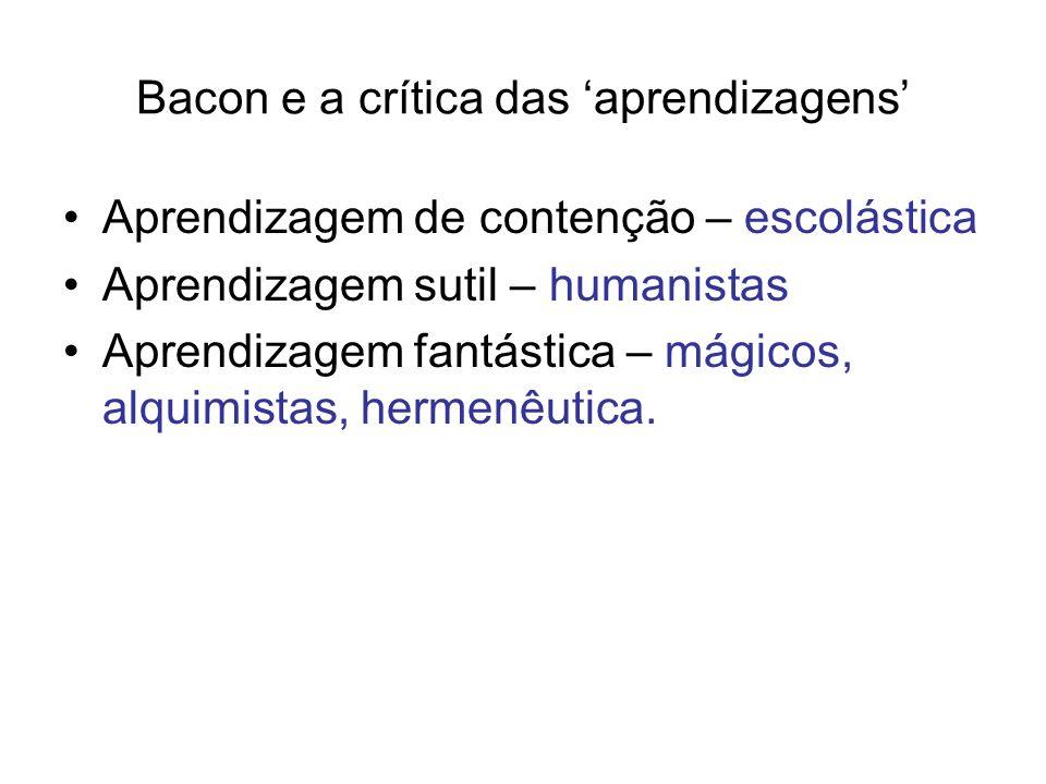 Francis Bacon (1561-1626) Ontologia Distingue uma alma espiritual de origem divina e uma alma sensível comum aos animais para a qual oferece uma explicação fisiológica.