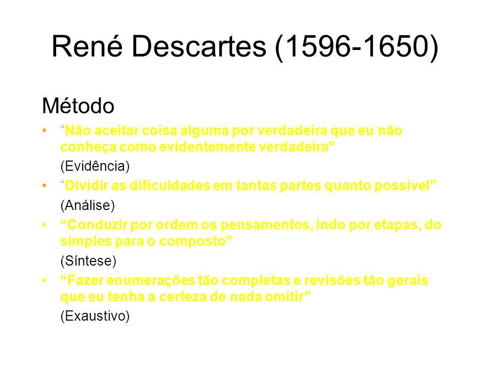 René Descartes (1596-1650) Ética Livre arbítrio como regulador das paixões pela sabedoria do desenvolvimento racional.