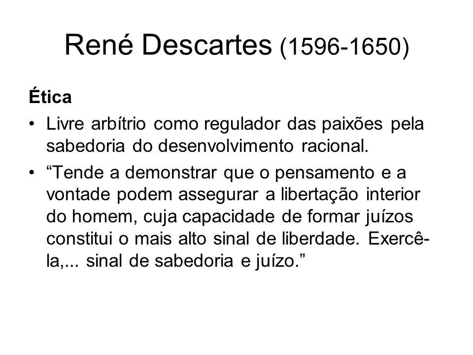 René Descartes (1596-1650) As seis paixões fundamentais ou primitivas admiraçãoatenção amor atração ódio repulsa desejoorientado para o futuro alegria satisfação do desejo tristezanão satisfação do desejo
