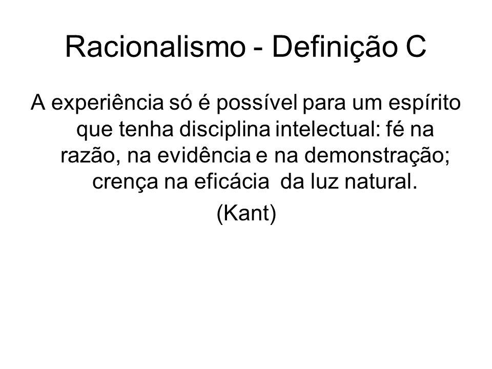 Racionalismo - Definição D Doutrina segundo a qual só nos devemos fiar na razão (sistemas de princípios universais e necessários) e não admitir nos dogmas religiosos senão o que ela reconhece como lógico e satisfatório segundo a luz natural.