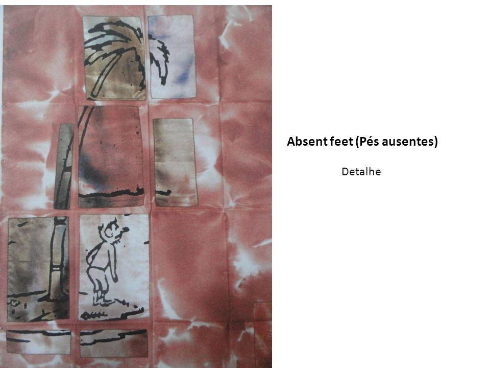 Absent feet (Pés ausentes) Detalhe